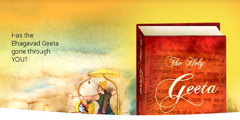 Has the Bhagavad Geeta gone through YOU?